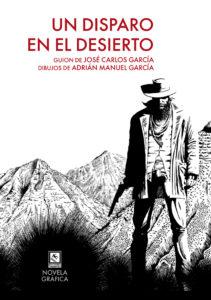 """Portada de """"Un disparo en el desierto"""". Por de Adrián Manuel García."""